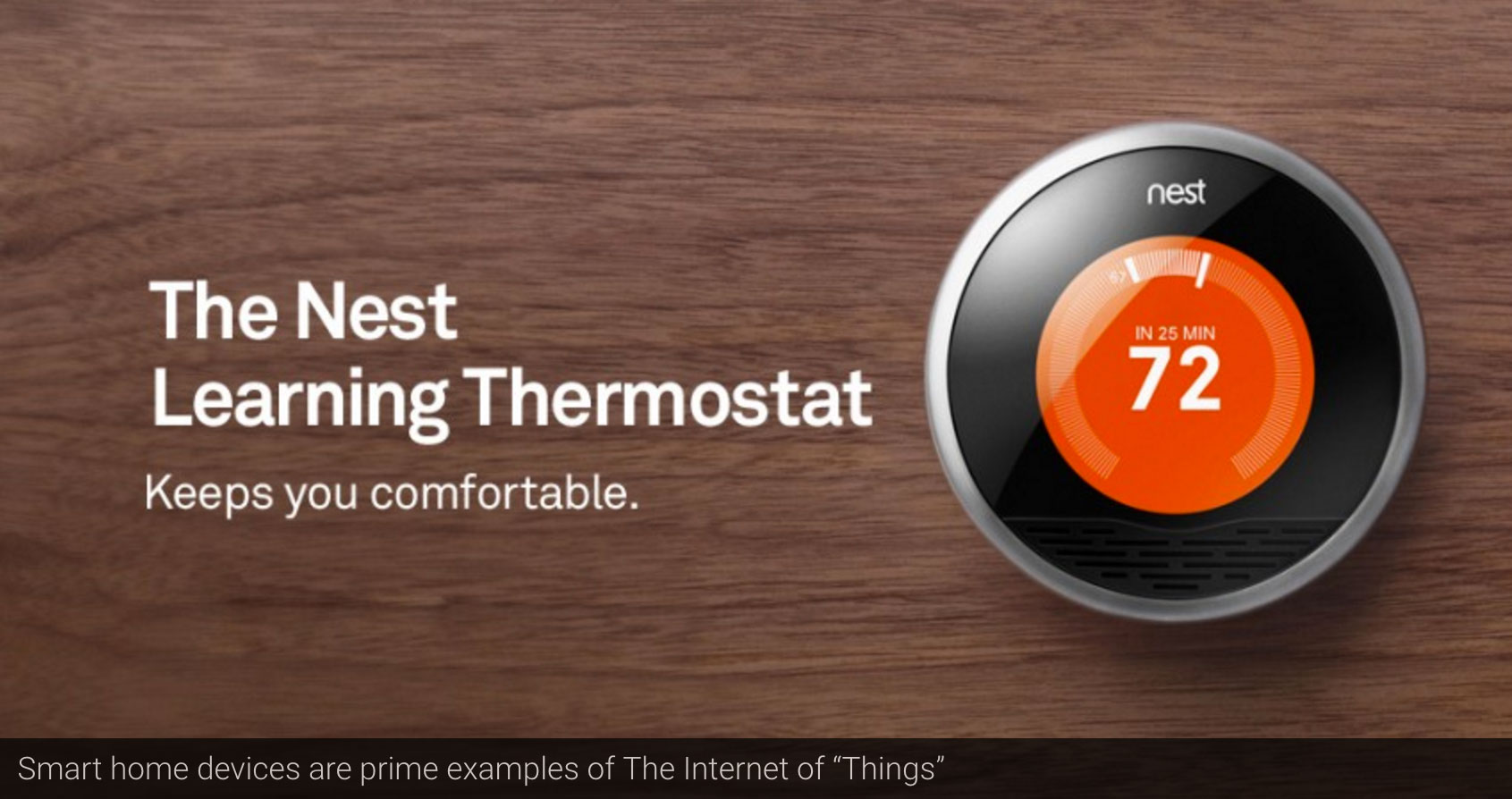 "Smart home devices are prime examples of The Internet of ""Things"""